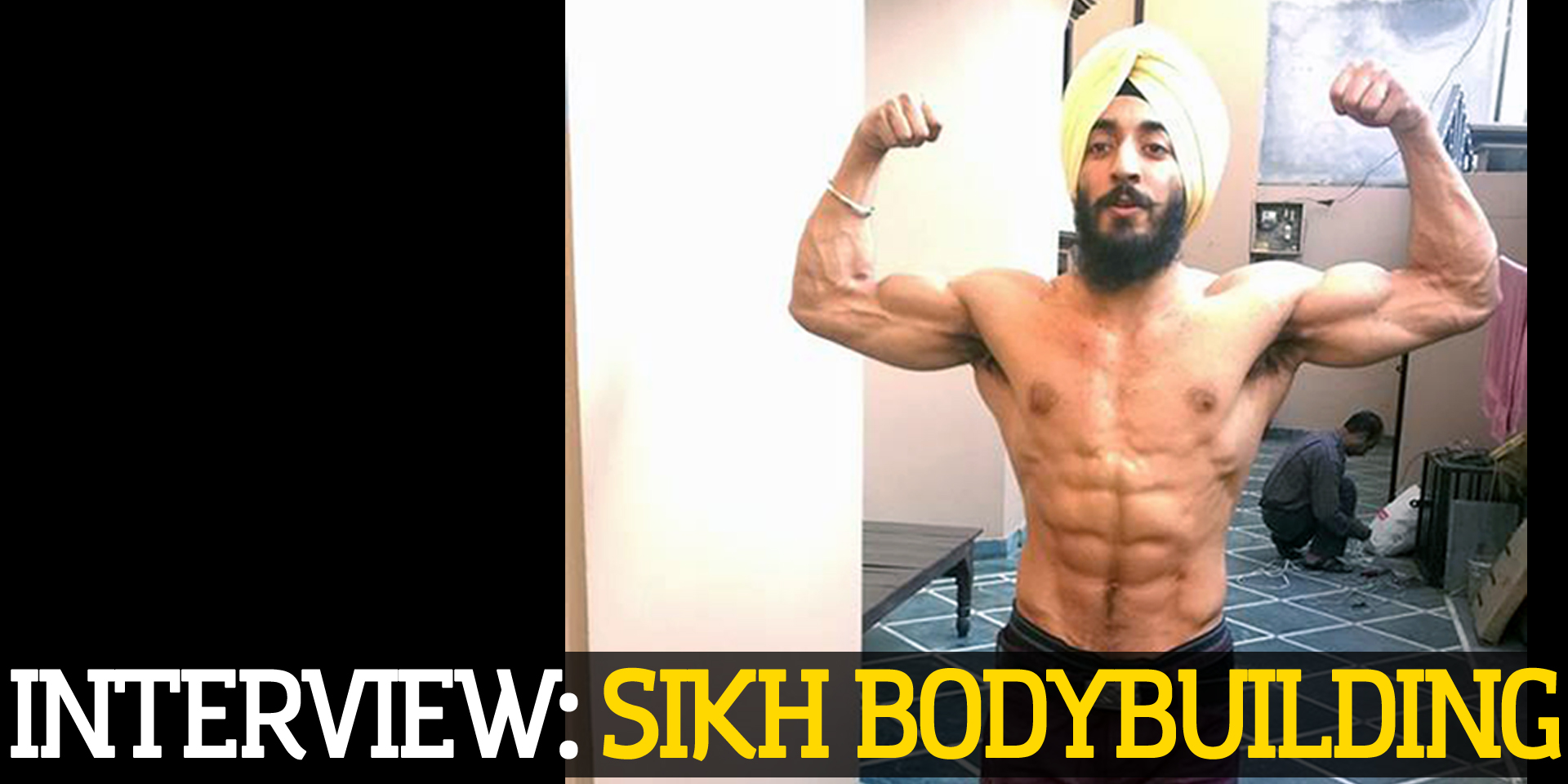 Interview - Sikh Bodybuilding - Azad Singh Fitness